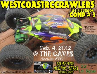 All that fun at Comp #2 and its already time to start thinking about Comp #3 of the 2012 season.http://westcoastrccrawlers.com/showthread.php?422-2012-Comp-3-quot-The-Caves-quot-Feb-4th-2012